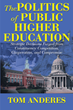 "Author Tom Anderes's New Book ""The Politics of Public Higher Education"" Provides Leaders with Concepts and Examples They can Apply in Their Everyday Decision-Making"