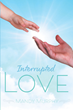 "Mandy Murphy's New Memoir ""Interrupted Love"" is a Journey of Self-Discovery Through Pain, Joy, and Faith"
