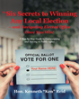New political campaign guide reveals 'The Six Secrets to Winning Any Local Election' – and serving bi-partisan in elected office in today's divided U.S.A.