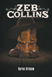 "Author Byron Graham's new book ""Zeb Collins"" is a Western Mystery Thriller"