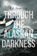 "Author K.B. Penwarden's new book ""Through the Alaskan Darkness"" is an evocative recount of a violent storm while her family was stationed in the remote Aleutian Islands"