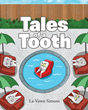 "Author La-Vawn Simons' New book ""Tales of a Tooth"" Teaches Children the Value of Oral Hygiene"