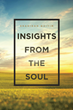 "Shahidah Qaiyim's newly released ""Insights from the Soul"" is a heartwarming compendium of poems on Godly devotion and compassion for others"