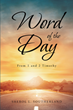 "Sherol L. Southerland's newly released ""Word of the Day"" is a moving 22-day devotional designed to inspire one with God's Word and glorifying presence"