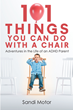 "Sandi Motor's newly released ""101 Things You Can Do with a Chair"" is a contemporary handbook filled with heart touching experiences of a mother who has special children."