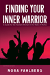 New Book, Finding Your Inner Warrior, Aims to Help Victims of Harassment Take on the Mindset of a Survivor