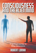 Extraterrestrial Spiritual Guides Provide Higher Understanding of Humanity, Other Dimensions and Human Thought in New Book