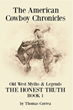 "Author Thomas Correa's New Book ""The American Cowboy Chronicles"" Exposes Truths of the Old West"