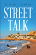 "Author George L. Proferes' New Book ""Street Talk"" is a Long Island Murder Mystery and Police Thriller"