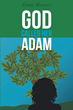 "Emme Masters's newly released ""God Called Her Adam"" is a powerful read that centers on women as who they are designed to be rather than who they are told to be"