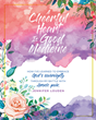 "Author Jennifer Louden's newly released ""A Cheerful Heart Is Good Medicine"" is a moving tale of how one woman negotiated life's greatest trials with God's help"