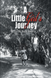 "Hazel Jones's newly released ""A Little Girl's Journey"" is the moving story of a young girl who got through life with worship, hope, and faith in the Lord."