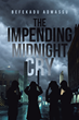 "Befekadu Admassu's Newly Released ""The Impending Midnight Cry"" Proclaims the Nearing of End Times as Prophesied in God's Holy Word"