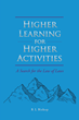 "R L Bishop's new book ""Higher Learning for Higher Activities"" is the story of a young man who joins the military and, shortly after, loses his father"