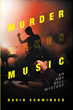 "Author David Schwinger's New Book ""Murder Makes Music: An Amy Bell Mystery"" Is a Gripping Crime Novel Starring the Indefatigable Amy Bell in Her Most Challenging Case Yet"