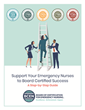 BCEN Releases Step-by-Step Guide for Supporting Emergency Nursing Board Certification