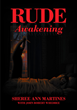 Sheree Ann Martines with John Robert Whedbee's new book Rude Awakening is a gripping true story and a chilling portrait of the narcissistic sociopath next door