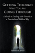 "Ernest W. Jones's Newly Released ""Getting Through What You Are Going Through"" Is an Enlivening Read on Surpassing One's Toils with Faith and Courage"