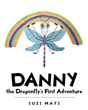 "Author Suzi Mays's new book ""Danny the Dragonfly's First Adventure"" is a charming tale introducing a curious young dragonfly eager to explore the world around him"
