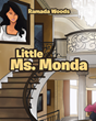 "Author Ramada Woods's new book ""Little Ms. Monda"" is an illustrated, affirmational tale of acceptance and self-discovery as a young woman achieves her fullest potential"