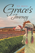 "H.R Austin's newly released ""Grace's Journey"" uncovers the everyday living of the early nineteenth century"