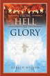 "Gerald Nelson's newly released ""From Hell to Glory"" retells the author's stirring journey of redemption as he finds the light of the Savior"