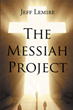 "Author Jeff Lemire's Newly Released ""The Messiah Project"" Is a Thrilling Novel About a Pastor Suddenly Thrust Into the Heart of an Intriguing and Dangerous Mystery"