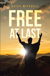 "Daisy Mitchell's newly released ""Free at Last"" is a spiritual handbook that tells a story of God's angels"