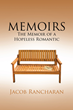 "Jacob Rancharan's newly released ""MEMOIRS"" expresses a romantic journey along the difficult, puzzling, and downright awkward seasons of love"