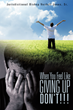 Motivational Guide and Devotional Encourages Readers to Never Give Up