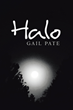 "Author Gail Pate's new book ""Halo"" is a riveting sequel and second volume in her Light Book Series of fantasy fiction novels"