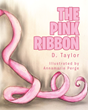 "D. Taylor's newly released ""The Pink Ribbon"" is a heartwarming creation for kids about showing sincere kindness and helping others"