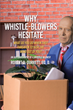"Robert D. Durrett, Ed. D.'s Newly Released ""Why Whistle-Blowers Hesitate"" Is an Intriguing Account That Talks About This Time's Political Climate"