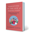 Author Teaches Parents How To Help Their Children Break The Cycle of Perfection in New Book