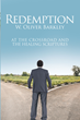 "W. Oliver Barkley's Newly Released ""Redemption"" Is a Spiritual Handbook That Gives the Readers Deliverance and Healing in Their Lives"