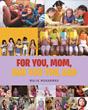 "Malik Muhammad's newly released ""For You, Mom, and You Too, Dad"" is a brimful handbook that will serve as a learning instrument for children"