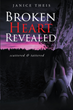 "Janice Theis's Newly Released ""Broken Heart Revealed: scattered & tattered"" Is a Profound Faith-Filled Journey Through the Nightmares of Life"