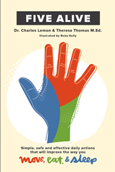 "Authors Dr. Charles Lemon and Theresa Thomas's new book ""Five Alive"" is a much-needed guide to navigating today's complex, puzzling, and contradictory health arena"