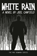 White Rain, the Latest Novel in the Award-Winning Max Bowman Series by Joel Canfield