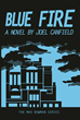 Blue Fire (The Misadventures of Max Bowman Book 2) by Joel Canfield