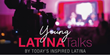 Young Latina Talks Inspires East Coast Hispanic Women to Share Their Stories This April