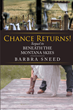 "Barbra Sneed's newly released ""Chance Returns!"" is a gripping story about a man's journey to forgiveness and redemption from a haunting past"