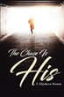 "T. Eliysheva Weston's newly released ""The Chase Is His"" shares a mother's perspective on how to approach someone we love who is at a misdirection"