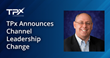 TPx Communications Announces New Channel Leadership Change