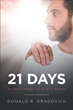 "Donald R. Dragovich's newly released ""21 Days: The Random Thoughts of a Brother in Mourning"" is a heart-wrenching memoir of the author who grieves after losing a brother."