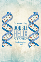 "Author Ahamed Kutty's new book ""Double Helix: Our Destiny"" is a thought-provoking work exploring the intersection between science, genetics, and faith."