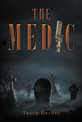 "Tracy Grimes's new book ""The Medic"" is a suspenseful novel of a paramedic's dire circumstances against a raging serial killer"