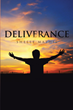 "Shelle Mathis's newly released ""Deliverance"" is a heartfelt inspiration through one's life of deliverance, losses, and eventful journeys."