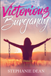 "Author Stephanie Dean's newly released ""Victorious Burgandy"" is a moving story about the power of unconditional love and faith"
