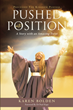 "Author Karen Bolden's newly released ""Pushed Into Position"" is a touching memoir and heartfelt admonition to open to God and all the gifts that He may bestow"